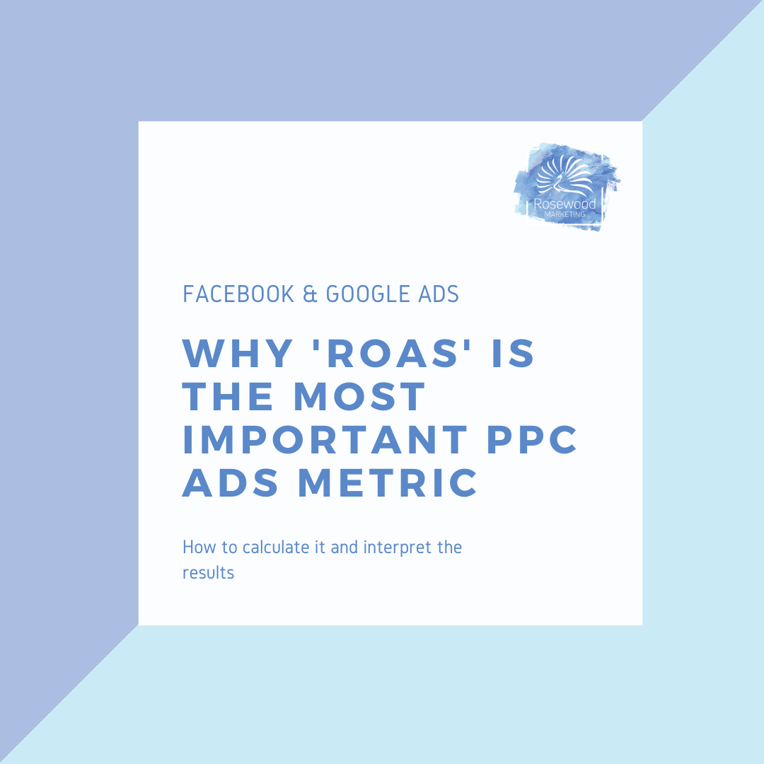 Why ROAS is the most important metric in PPC Ads for Facebook Ads and Google Ads - Marketing Agency Newmarket, Aurora, Barrie, Keswick, Uxbridge